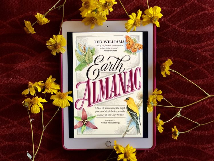 Earth Almanac: A Year of Witnessing the Wild, from the Call of the Loon to the Journey of the Gray Whale by Ted Williams | Erica Robbin